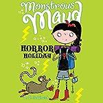 Monstrous Maud: Horror Holiday | A. B. Saddlewick