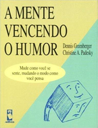 A Mente Vencendo o Humor