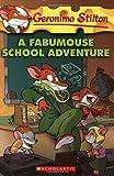A Fabumouse School Adventure (Geronimo Stilton)