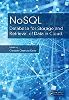 NoSQL: Database for Storage and Retrieval of Data in Cloud Front Cover