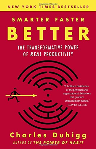 Smarter Faster Better: The Transformative Power of Real Productivity cover