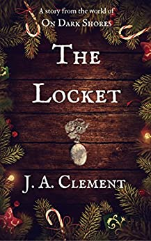 The Locket (On Dark Shores Book 0) by [Clement, J.A.]
