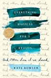 #8: Everything Happens for a Reason: And Other Lies I've Loved