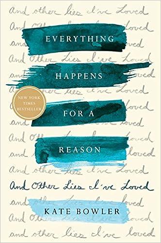 Image result for Кейт Боулер — «Всему есть причина, и другая ложь, которая мне нравилась»