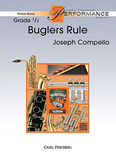 Download Buglers Rule - Joseph Compello - Carl Fischer - Flute, Oboe (opt. Flute 2), Clarinet in Bb, Bass Clarinet in Bb (opt. Euphonium T.C. in Bb), Alto Saxophone in Eb, Tenor Saxophone in Bb, Baritone Saxophone in Eb, Trumpet in Bb, Alternate Horn in F, Horn in F, Alternate Trombone, Trombone, Euphonium B.C., Bassoon, Euphonium T.C. in Bb, Tuba, Mallet Percussion (Bells), Timpani, Percussion 1 - Snare Drum, Bass Drum, Percussion 2 - Crash Cymbals - Concert Band - PPS14 pdf