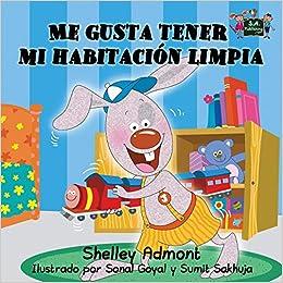 Me gusta tener mi habitación limpia (Spanish Bedtime Collection) (Spanish Edition): Shelley Admont, KidKiddos Books: 9781926432182: Amazon.com: Books