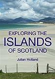 Exploring the Islands of Scotland