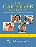 The Caregiver Notebook: Taking Care of Your Loved One with Dementia and Yourself