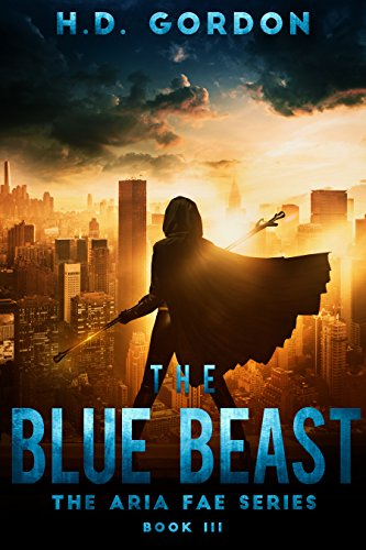 [The Blue Beast: a superhero urban fantasy (The Aria Fae Series Book 3)] (Female Superheroes And Villains)