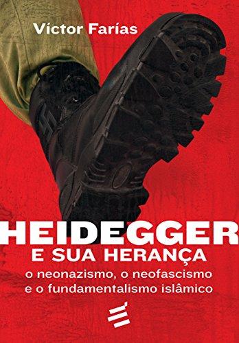 Heidegger e Sua Herança. O Neonazismo, o Neofascismo e o Fundamentalismo Islâmico