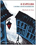 O Espelho E Outros Contos Machadianos - Coleção Literatura E Cia