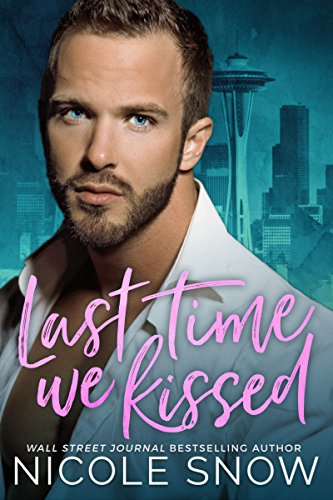 Last Time We Kissed: A Second Chance Romance cover