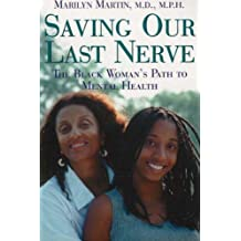 Saving Our Last Nerve: The African American Woman's Path to Mental Health