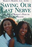 Saving Our Last Nerve, Marilyn Martin and Mark Moss, 096752587X