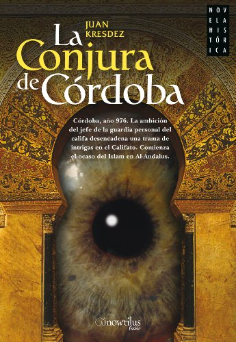 Descargar Libro La Conjura De Córdoba Juan Kresdez