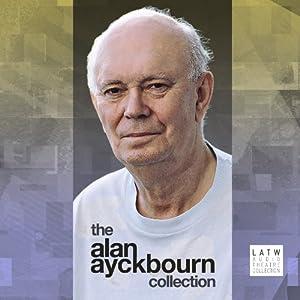 The Alan Ayckbourn Collection Performance