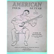 American Folk Guitar: A Book Of Instruction Including Chords And Lyrics Of 15 Traditional American Folk Songs, By Alan Lomax And Peggy Seeger