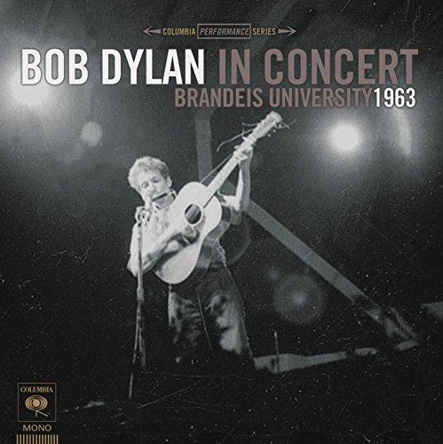 Bob Dylan - Bob Dylan In Concert: Brandeis University 1963 - Zortam Music