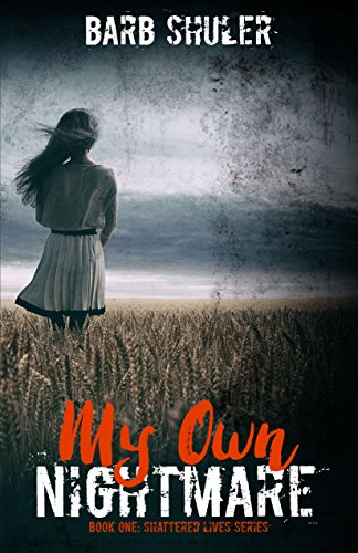 My Own Nightmare (Shattered Lives Book 1) by [Shuler, Barb]