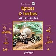 Epices et herbes - Excitez vos papilles ! par Annie Casamayou