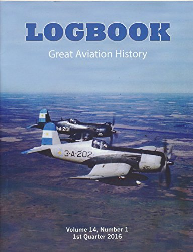 Logbook : Articles- The Chance Vought F4U-5 Corsair for Argentina Part Two; Around the World in A Boeing B-50D-95-BN Superfortress ()