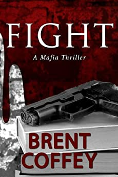 FIGHT by [Coffey, Brent]