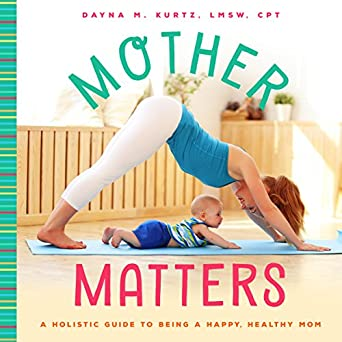 Amazon.com: Mother Matters: A Practical Guide to Being a ...