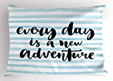 Ambesonne Adventure Pillow Sham, Every Day is a New Adventure Quote Inspirational Things About Life Artwork, Decorative Standard King Size Printed Pillowcase, 36 X 20 inches, Baby Blue Black
