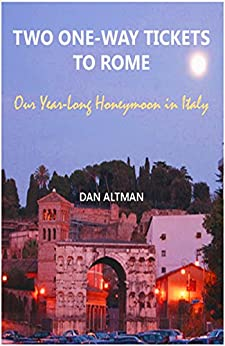 Two One-Way Tickets to Rome: Our Year-Long Honeymoon in Italy