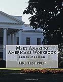 Meet Amazing Americans Workbook: James Madison, Like Test Prep, 1500368334