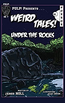 Under the Rocks (PULP! Special Edition Book 7) by [Noll, James]