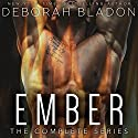 EMBER - The Complete Series: Part One, Part Two & Part Three Audiobook by Deborah Bladon Narrated by Holly Chandler