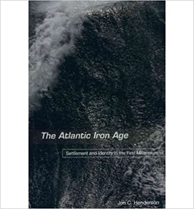 The Atlantic Iron Age: Settlement and Identity in the First Millennium BC- Common