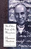 The Other Side of the Mountain: 1967-68 - The Other Side of the Mountain: The End of the Journey v. 7 (The journals of Thomas Merton)