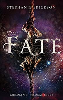 The Fate (The Children of Wisdom Book 1) by [Erickson, Stephanie]