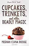 Cupcakes, Trinkets, and Other Deadly Magic: Volume 1 (The Dowser Series)