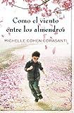 Como el Viento Entre Los Almendros, Michelle Cohen and Michelle Cohen Corasanti, 8402421407