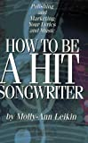 How to Be a Hit Songwriter, Molly-Ann Leikin, 063405001X