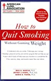 How to Quit Smoking Without Gaining Weight, Bess H. Marcus and Jeffrey S. Hampl, 0743466225