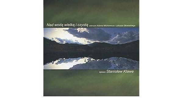 Nad Woda Wielka I Czysta By Stanislaw Klawe On Amazon Music