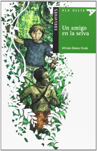 Un amigo en la selva / A Friend in the Jungle (Ala Delta: Serie Verde: Plan Lector / Hang Gliding: Green Series: Reading Plan) (Spanish Edition) by Lectorum Publications