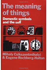 The Meaning of Things: Domestic Symbols and the Self