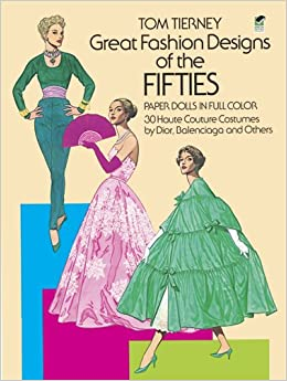 Book Great Fashion Designs of the Fifties Paper Dolls in Full Color: 30 Haute Couture Costumes by Dior, Nalenciaga, and Others (Dover Paper Dolls)