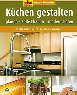 Kueche selber bauen: 464 Patente verraten wie es geht!: Amazon.de ...