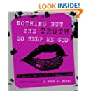 Nothing But The Truth So Help Me God: 73 Women on Life's Transitions