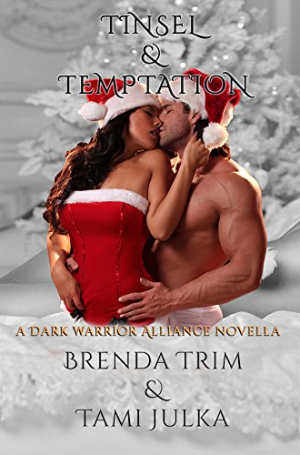 Tinsel & Temptation: (Dark Warrior Alliance Book 7.5) by [Trim, Brenda, Julka, Tami]