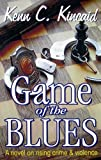 Game of the Blues, Kenn C. Kincaid, 0741449609