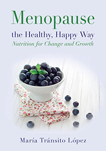 Menopause the Healthy, Happy Way: Nutrition for Change and (Symptoms Hormone Imbalance Women)