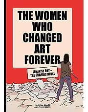 The Women Who Changed Art Forever: Feminist Art – The Graphic Novel