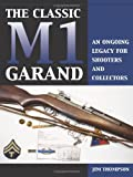 The Classic M1 Garand: An Ongoing Legacy For